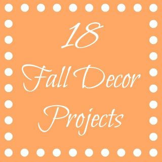 18 Fall Decor Projects