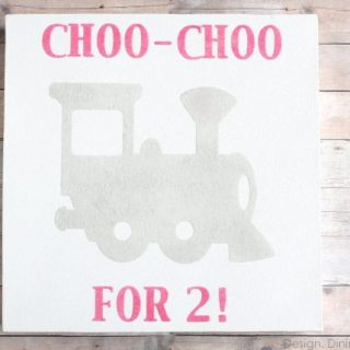 Choo-Choo For 2 Sign Using Silhouette Double-Sided Adhesive
