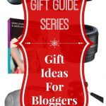 Holiday Gift Guide: Gift Ideas For A Blogger