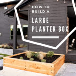 DIY Large Planter Box Tutorial